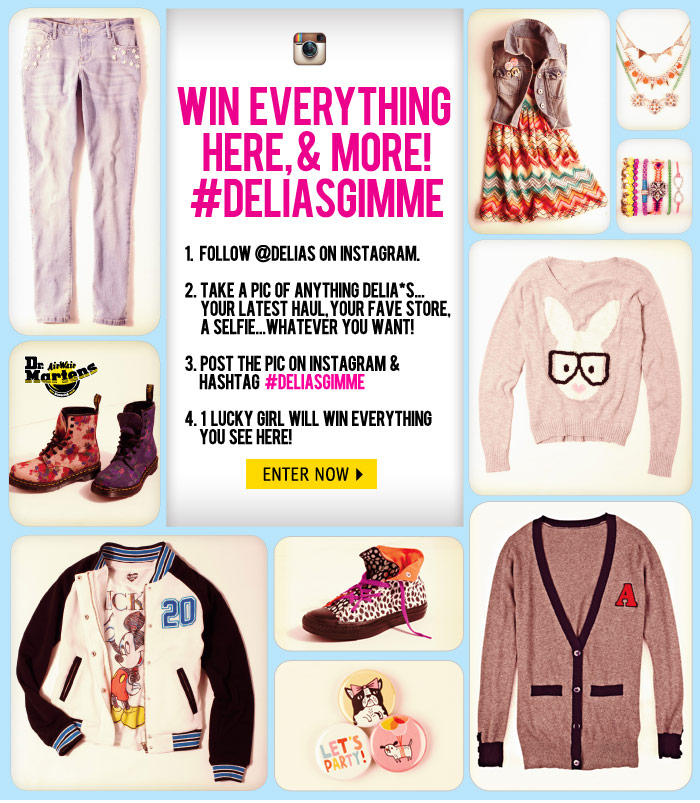 WIN EVERYTHING HERE! @DELIAS ON  INSTAGRAM #DELIASGIMME