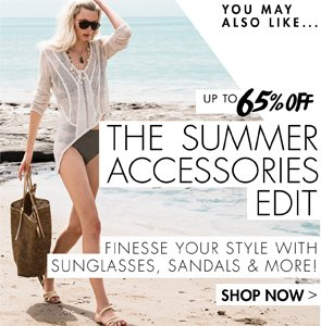 THE SUMMER EDIT UP TO 65% OFF
