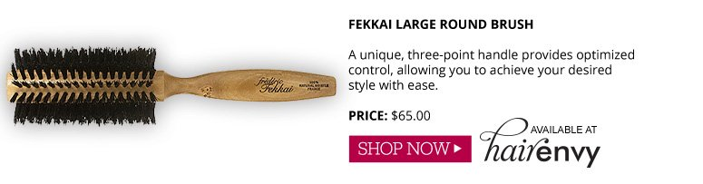 Fekkai Large Round Brush  A unique, three-point handle provides optimized control, allowing you to achieve your desired style with ease.  $65.00 Shop Now>>