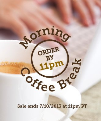 Morning Coffee Break. 5 Hours Only! Shop Now.