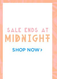 Sale ends at Midnight! Shop Now