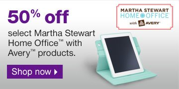 50% off  select Martha Stewart Home Office with Avery products. Shop  now