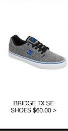 Bridge TX SE Shoes $60.00