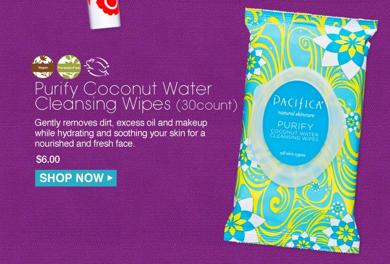 Paraben-free. Vegan Pacifica Purify Coconut Water Cleansing Wipes (30count) Gently removes dirt, excess oil and makeup while hydrating and soothing your skin for a nourished and fresh face. $6.00 Shop Now>>