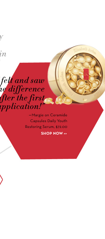 """""""I felt and saw the difference after the first application!"""" - Margie on Ceramide Capsules Daily Youth Restoring Serum, $72.00. SHOP NOW."""