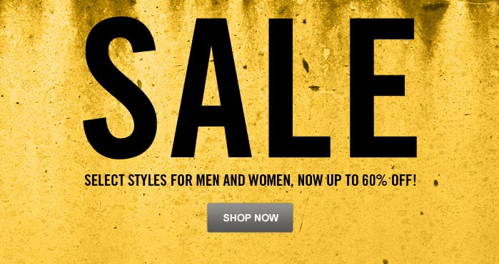 SALE Select styles for Men and Women, Now up to 60% Off Shop Now