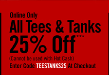 ALL TEES & TANKS 25% OFF***