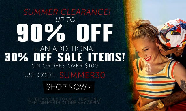 Summer Clearance.. Up to 90% Off plus 30% Off Sale Items orders over $100