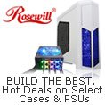 Rosewill - BUILD THE BEST. Hot Deals on Select Cases & PSUs.
