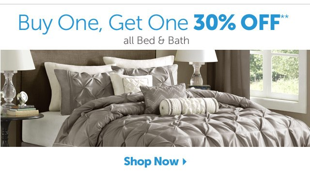 Buy One, Get One 30% OFF** all Bed & Bath - Shop Now