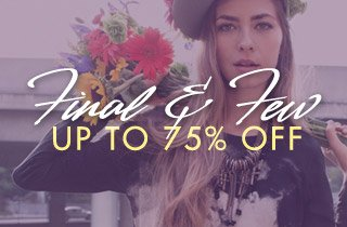 Few & Final: Up To 75% Off