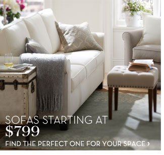 SOFAS STARTING AT $799 - FIND THE PERFECT ONE FOR YOUR SPACE
