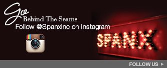 Go Behind the Seams! Follow @Spanxinc on Instagram. Follow Us!