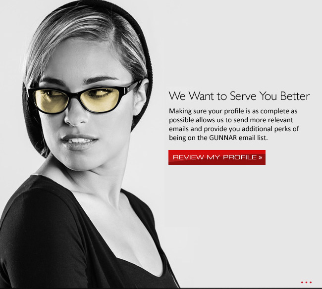 Love GUNNAR? Review Your Email Profile