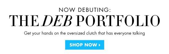 NOW DEBUTING: THE DEB PORFOLIO