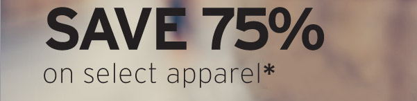 SAVE 75%on Apparel