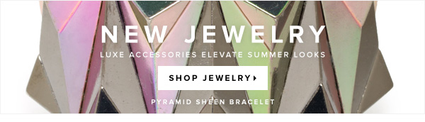 New Jewelry Luxe Accessories Elevate Summer Looks - - Shop Jewelry