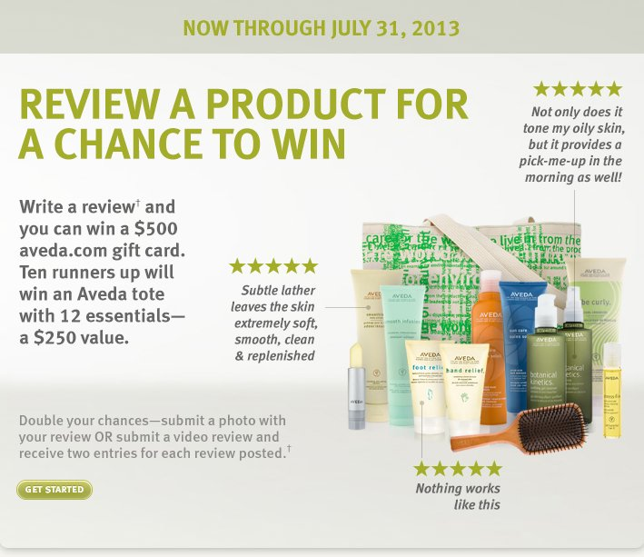 Now through July 31. Review a product for a chance to win. Get started.