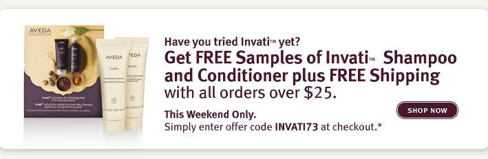 Get Free samples of invati shampoo and conditioner plus free shipping with all orders over $25. Shop Now.