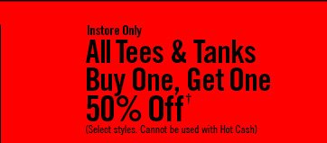 ALL TEES & TANKS BUY ONE, GET ONE 50% OFF†