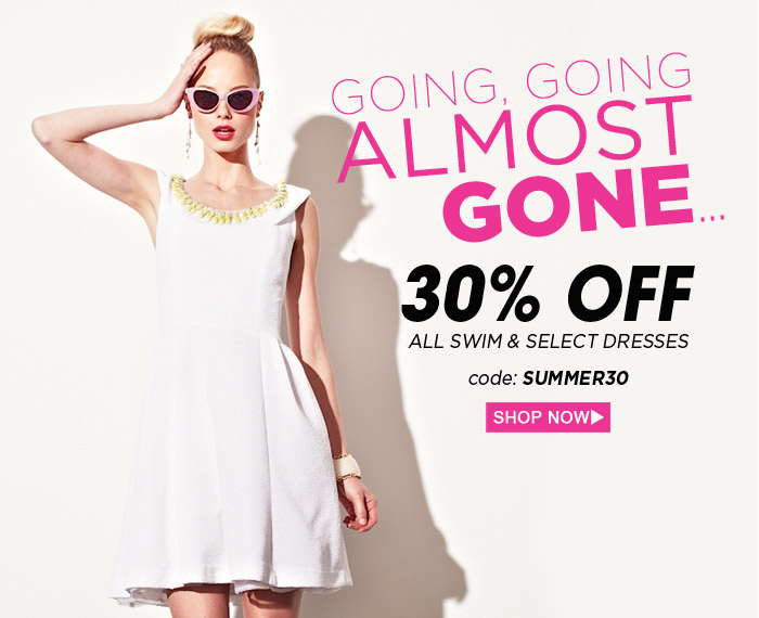 30% Off All Swim & Select Dresses