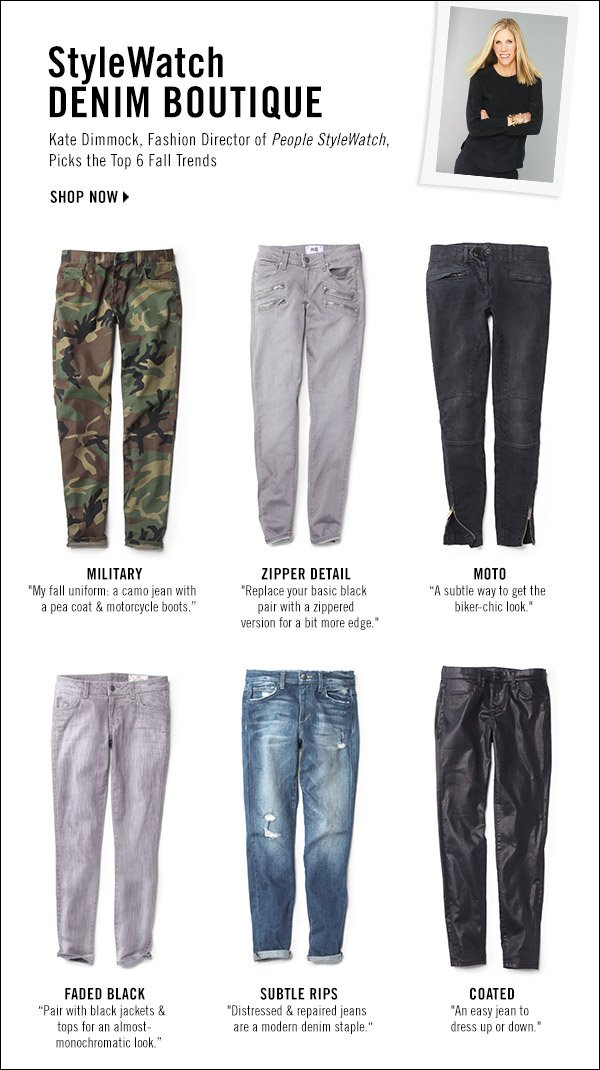 Shop with a pro! Kate Dimmock, Fashion Director of People StyleWatch, showcases her top 6 fall denim trends in our new feature. Shop now >>