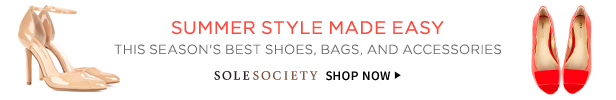 Summer Style Made Easy | Shop Sole Society Now