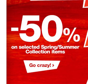 -50% on selected Spring/Summer Collection items
