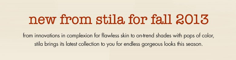new from stila for fall 2013