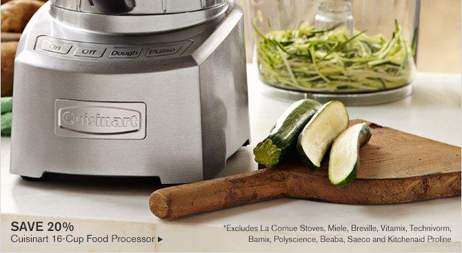SAVE 20% -- Cuisinart 16-Cup Food Processor -- *Excludes La Cornue Stoves, Miele, Breville, Vitamix, Technivorm, Bamix, Polyscience, Beaba, Saeco and Kitchenaid Proline