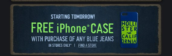 STARTING TOMORROW! FREE iPHONE CASE WITH PURCHASE OF ANY BLUE JEANS IN STORES ONLY* | FIND A STORE