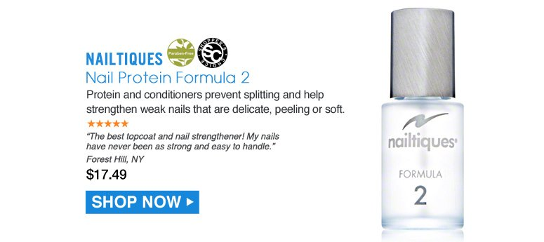 """Shopper's Choice. Paraben-free. 5 Stars Nailtiques Nail Protein Formula 2 Protein and conditioners prevent splitting and help strengthen weak nails that are delicate, peeling or soft. """"The best topcoat and nail strengthener! My nails have never been as strong and easy to handle."""" -  Forest Hill, NY $17.49 Shop Now>>"""