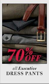 70% Off* - Executive Dress Pants