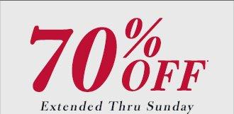 70% OFF* - Extended Thru Sunday