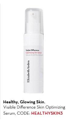 Healthy, Glowing Skin. Visible Difference Skin Optimizing Serum, CODE: HEALTHYSKIN3.