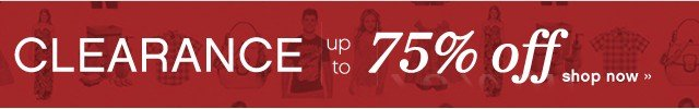 Up to 75% off Clearance. Shop now.