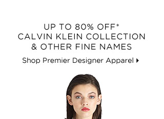 Up To 80% Off* Calvin Klein Collection & Other Fine  Names