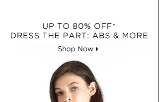 Up To 80% Off* Dress The Part: ABS & More