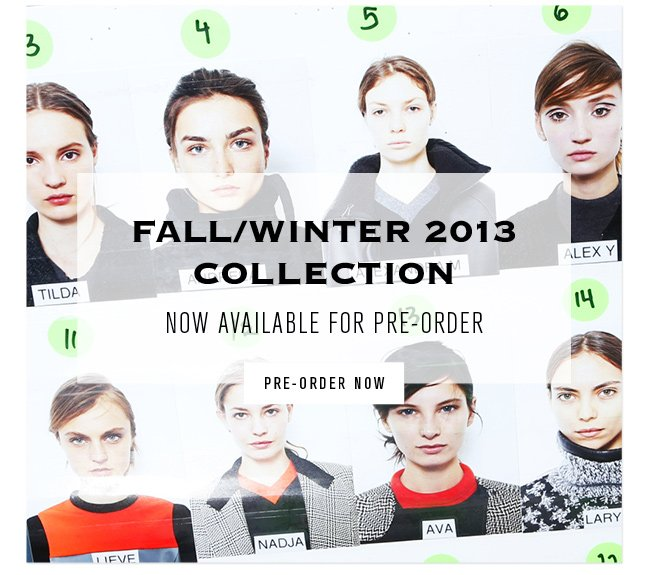 Fall/Winter Collection | Pre-Order Now >