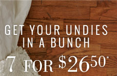 Get Your Undies In A Bunch | 7 For $26.50*