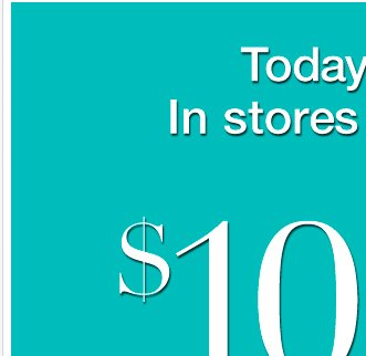 Today Only, Use your coupons in store or online!