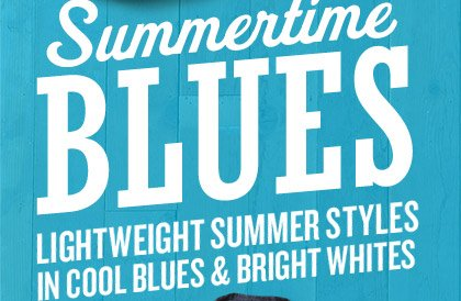 Summertime BLUES | LIGHTWEIGHT SUMMER STYLES IN COOL BLUES & BRIGHT WHITES