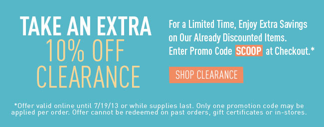 Take an Extra 10% off Clearance Items - Use the Code SCOOP