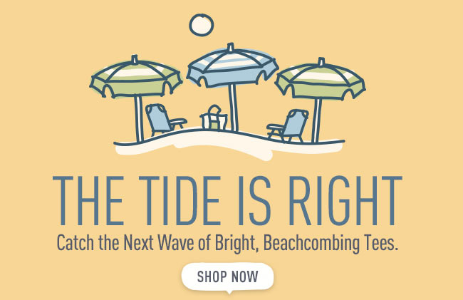 The Tide is Right - Shop the Beach Collection