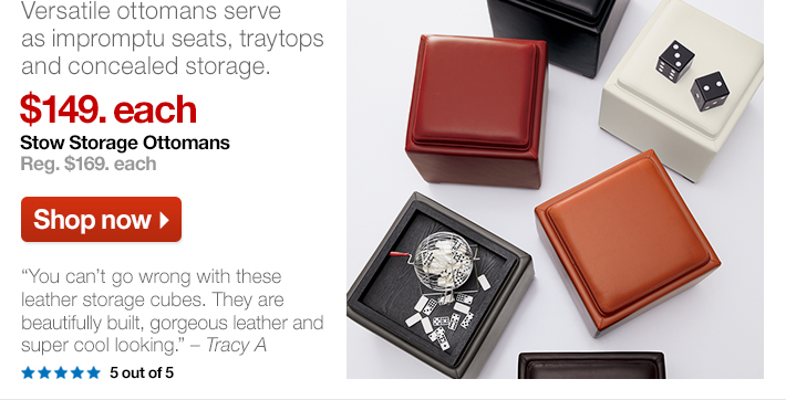 Stow Storage Ottomans $149. each, Reg.  $169. each