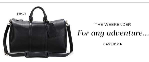 The Weekender. For any adventure... Shop Cassidy