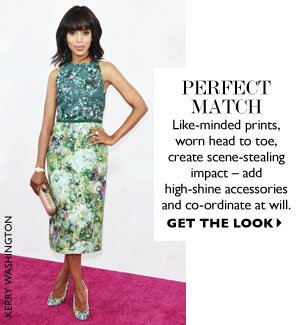PERFECT MATCH. GET THE LOOK