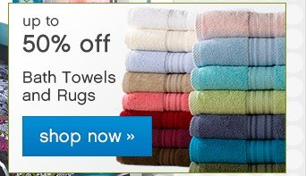Up to 40% off Bath Towels and Rugs. Shop now.
