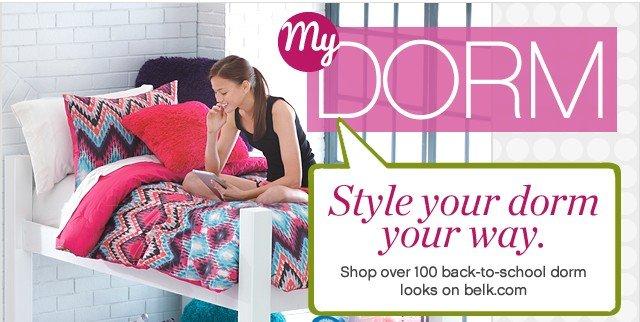 My Dorm style your dorm your way. Shop over 100 back-to-school dorm looks on belk.com