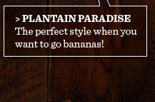 Plantain Paradise